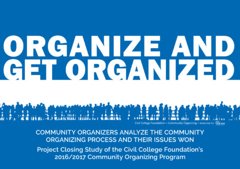 Organize and Get Organized! – Community Organizers Analyze the Community Organizing Process and Their Issues Won (2016-17)